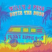 Funky Hippie Shit by Willy J Peso