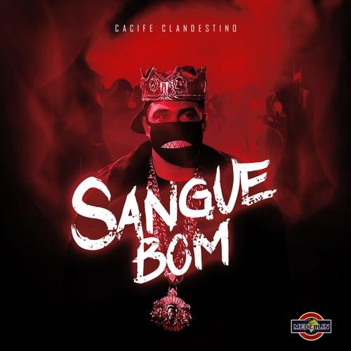 Sangue Bom by Cacife Clandestino