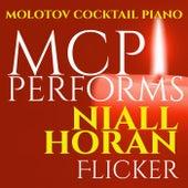 MCP Performs Niall Horan: Flicker von Molotov Cocktail Piano