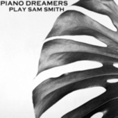 Piano Dreamers Perform Sam Smith by Piano Dreamers