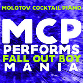 MCP Performs Fall Out Boy: Mania von Molotov Cocktail Piano