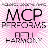 MCP Performs Fifth Harmony von Molotov Cocktail Piano