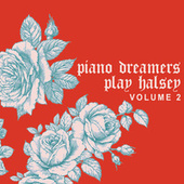 Piano Dreamers Play Halsey, Vol. 2 by Piano Dreamers