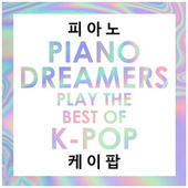 Piano Dreamers Play the Best of K-Pop de Piano Dreamers