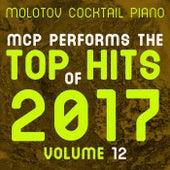 MCP Top Hits of 2017, Vol. 12 von Molotov Cocktail Piano