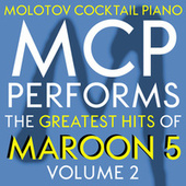 MCP Performs the Greatest Hits of Maroon 5, Vol. 2 von Molotov Cocktail Piano