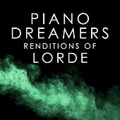 Piano Dreamers Renditions of Lorde de Piano Dreamers