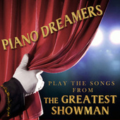 Piano Dreamers Perform the Songs from The Greatest Showman by Piano Dreamers