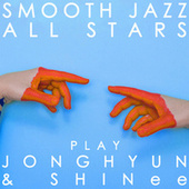 Smooth Jazz All Stars Play Jonghyun & SHINee de Smooth Jazz Allstars
