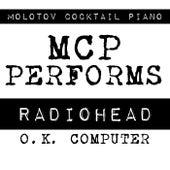 MCP Performs Radiohead: OK Computer von Molotov Cocktail Piano