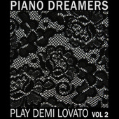 Piano Dreamers Play Demi Lovato, Vol. 2 de Piano Dreamers