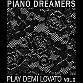 Piano Dreamers Play Demi Lovato, Vol. 2 by Piano Dreamers