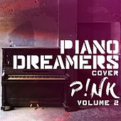 Piano Dreamers Cover Pink, Vol. 2 by Piano Dreamers