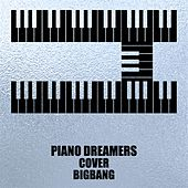 Piano Dreamers Cover BIGBANG by Piano Dreamers