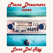 Piano Dreamers Instrumental Renditions of Lana Del Rey, Vol. 2 by Piano Dreamers
