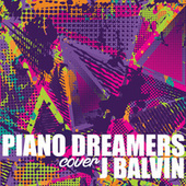 Piano Dreamers Cover J Balvin de Piano Dreamers