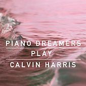 Piano Dreamers Cover Calvin Harris de Piano Dreamers