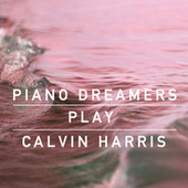 Piano Dreamers Cover Calvin Harris by Piano Dreamers