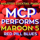 MCP Performs Maroon 5: Red Pill Blues von Molotov Cocktail Piano