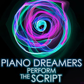 Piano Dreamers Perform The Script de Piano Dreamers