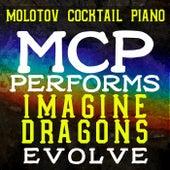 MCP Performs Imagine Dragons: Evolve von Molotov Cocktail Piano