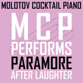 MCP Performs Paramore: After Laughter von Molotov Cocktail Piano