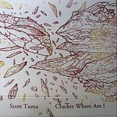Cracker Where Am I by Scott Tuma