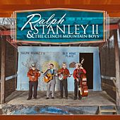 Ralph Stanley II & the Clinch Mountain Boys by Ralph Stanley II