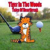 TIGER IN THE WOODS - Tales Of Heartbreak von Various Artists