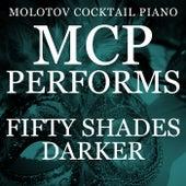 MCP Performs 50 Shades Darker von Molotov Cocktail Piano