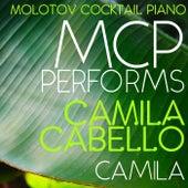 MCP Performs Camila Cabello: Camila von Molotov Cocktail Piano