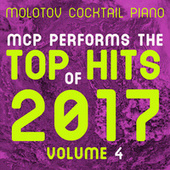 MCP Performs the Top Hits of 2017, Vol. 4 von Molotov Cocktail Piano