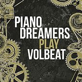 Piano Dreamers Play Volbeat by Piano Dreamers