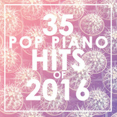 35 Piano Pop Hits of 2016 de Piano Dreamers