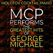 MCP Performs the Greatest Hits of George Michael von Molotov Cocktail Piano