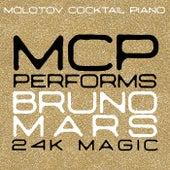 MCP Performs Bruno Mars: 24K Magic von Molotov Cocktail Piano