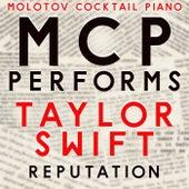 MCP Performs Taylor Swift: Reputation von Molotov Cocktail Piano