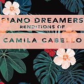 Piano Dreamers Renditions of Camila Cabello de Piano Dreamers