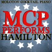 MCP Performs Hamilton von Molotov Cocktail Piano