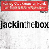 I Can't Help It (Rubb Sound System Remix) by Farley Jackmaster Funk