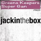 Super Gan by Greenskeepers