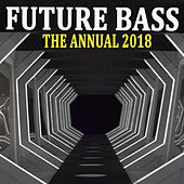 Future Bass the Annual 2018 (The Best EDM, Trap, Atm Future Bass & Dirty House) & DJ Mix by Various Artists