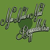 A Man Needs a Maid (feat. Jimmy Reid) by Reggaddiction