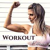 Workout Enhancer - Best Pilates and Workout Music Compilation to Increase Motivation and Determination by Ibiza Fitness Music Workout