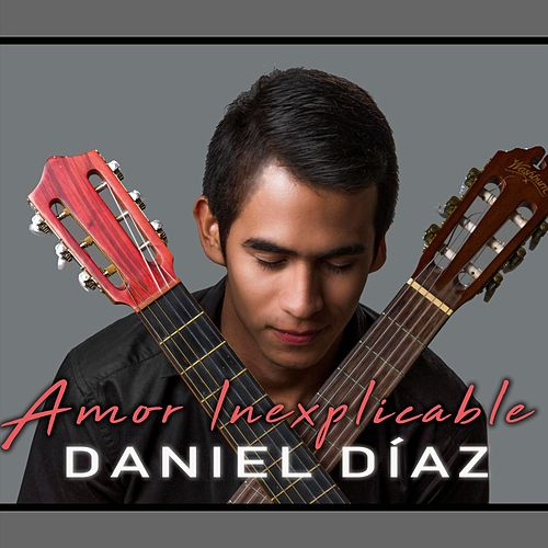 Amor Inexplicable by Daniel Diaz