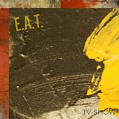 Tv-Show by The Eat