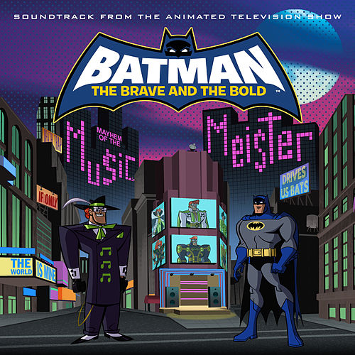 Batman: The Brave and The Bold: Mayhem Of The Music Meister! - Soundtrack From The Animated Television Show by Various Artists