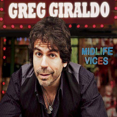 Midlife Vices by Greg Giraldo