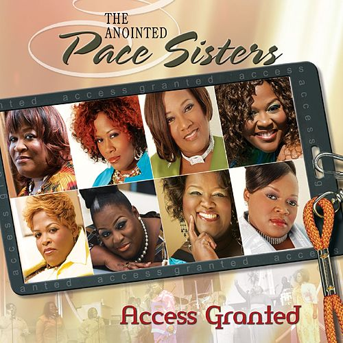 Access Granted by The Anointed Pace Sisters