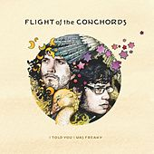 I Told You I Was Freaky de Flight Of The Conchords